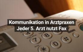 Kommunikation Arztpraxis Fax
