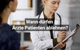 Wann Dürfen Ärzte Patienten Ablehnen