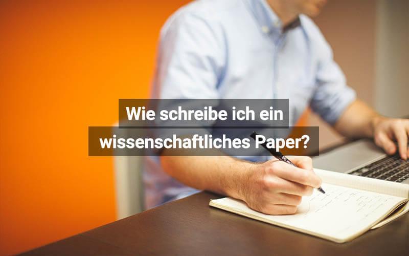 Wie Schreibe Ich Ein Wissenschaftliches Paper