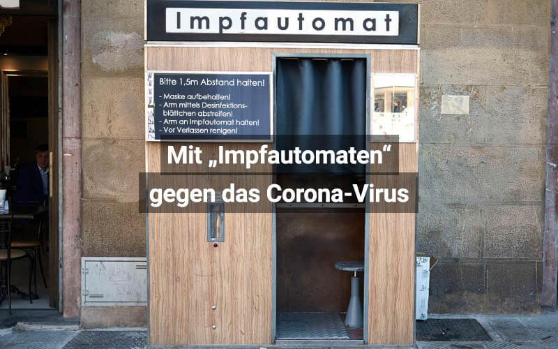 Mit Impfautomaten Gegen Das Corona Virus