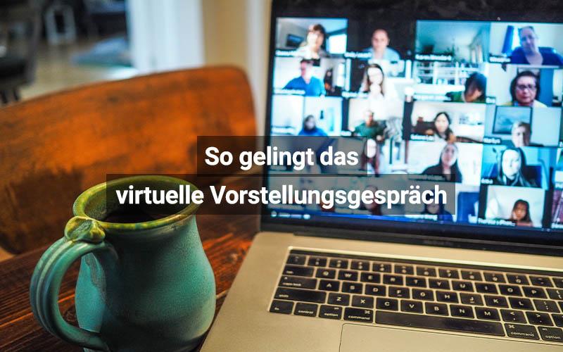 So Gelingt Das Virtuelle Vorstellungsgespräch