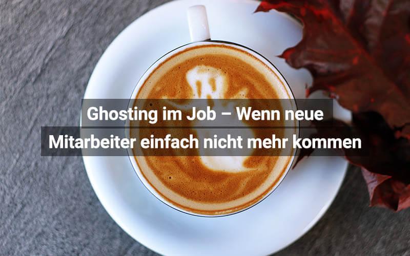 Ghosting Im Job