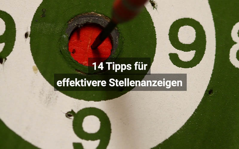 14 Tipps Für Effektivere Stellenanzeigen