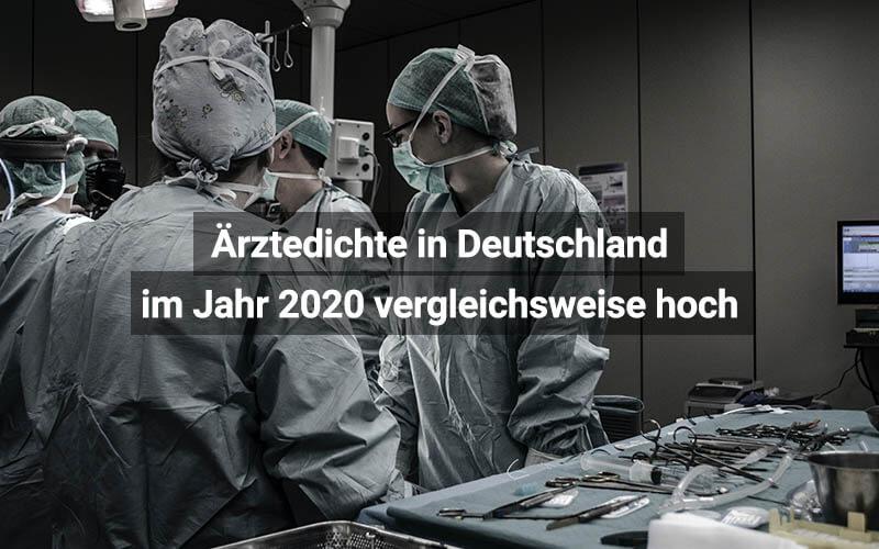 Ärztedichte In Deutschland Im Jahr 2020 Vergleichsweise Hoch