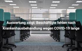 Auswertung Zeigt Beschäftigte Fehlen Nach Krankenhausbehandlung Wegen COVID 19 Lange