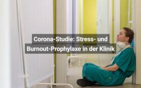 Corona Studie Stress Und Burnout Prophylaxe In Der Klinik