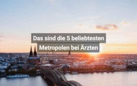 Das Sind Die 5 Beliebtesten Metropolen Bei Ärzten