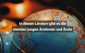 Medizin-Nachwuchs International In Diesen Ländern Gibt Es Die Meisten Jungen Ärztinnen Und Ärzte