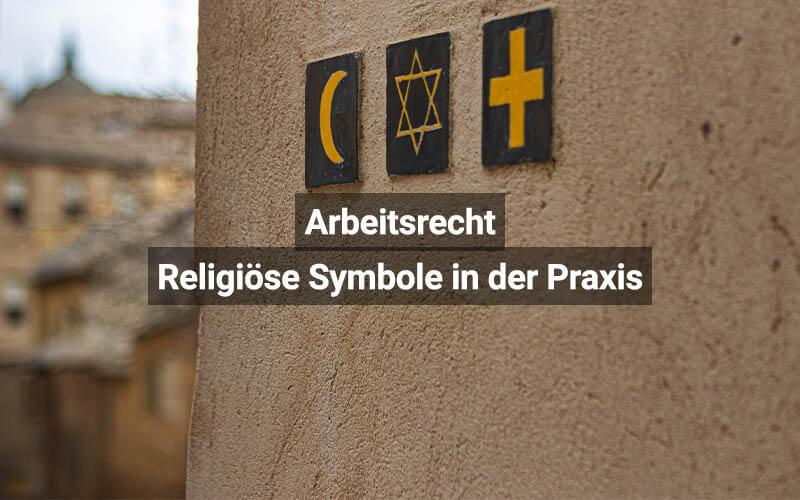 Arbeitsrecht Religiöse Symbole In Der Praxis
