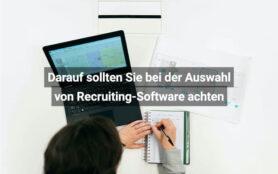 Darauf Sollten Sie Bei Der Auswahl Von Recruiting Software Achten