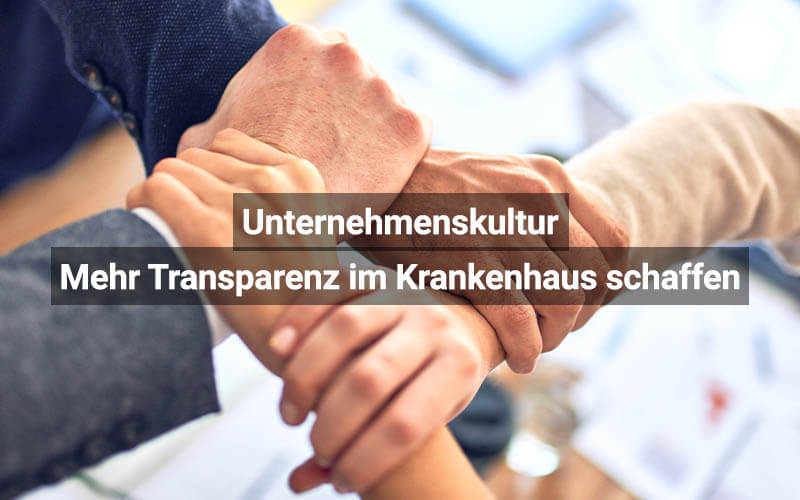 Unternehmenskultur Mehr Transparenz Im Krankenhaus Schaffen
