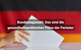 Bundestagswahl 2021 Die Gesundheitspolitischen Pläne Der Parteien