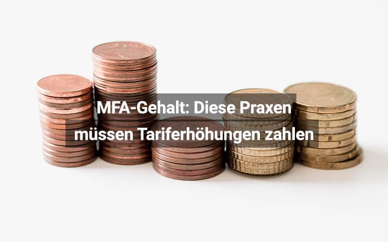 MFA-Gehalt Diese Praxen Müssen Tariferhöhungen Zahlen