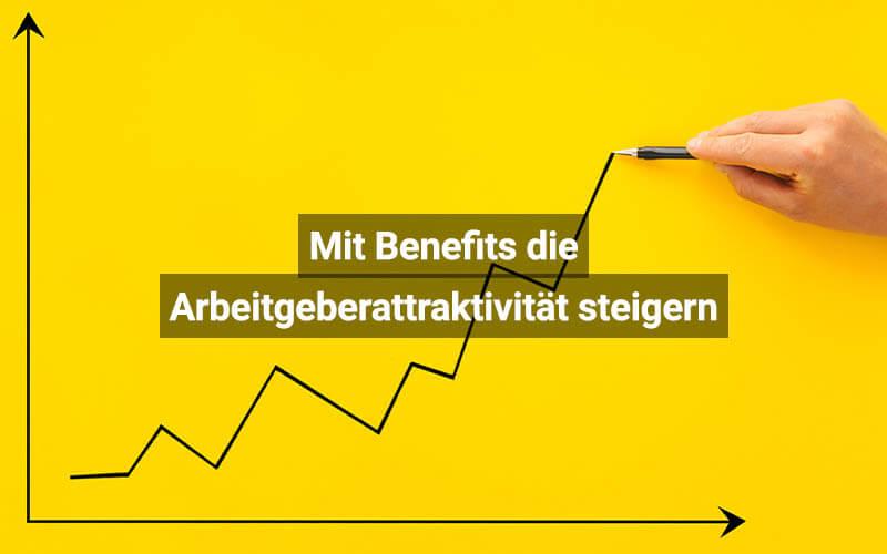 Mit Benefits Die Arbeitgeberattraktivität Steigern