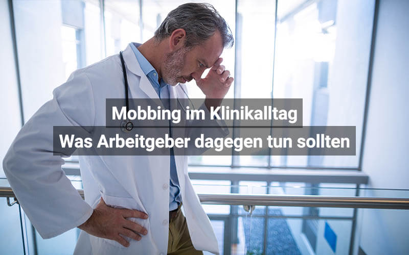 Mobbing Im Klinikalltag Was Arbeitgeber Dagegen Tun Sollten