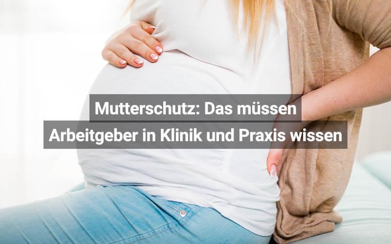 Mutterschutz Das Müssen Arbeitgeber In Klinik Und Praxis Wissen
