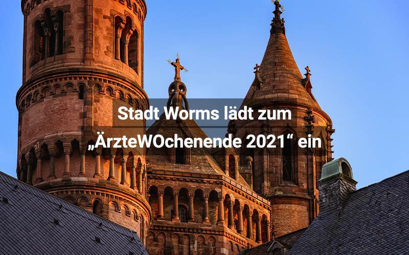 Stadt Worms Lädt Interessierte Mediziner Zum ÄrzteWOchenende 2021 Ein