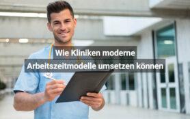 Wie Kliniken Moderne Arbeitszeitmodelle Umsetzen Können