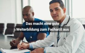 Das Macht Eine Gute Weiterbildung Zum Facharzt Aus