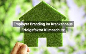 Employer Branding Im Krankenhaus Erfolgsfaktor Klimaschutz